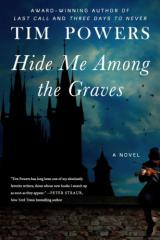 """Hide Me Among The Graves"" by Tim Powers"